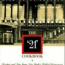 """The """"21"""" Cookbook : Recipes and Lore from New York's Fabled Restaurant by..."""