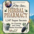 Jerry Baker's Herbal Pharmacy : 1,347 Super Secrets for Growing and Using...