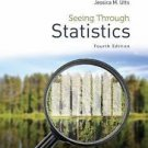 NEW - Free Express Ship - Seeing Through Statistics by Jessica Utts (4 Ed)