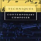 NEW - Free Ship - Techniques of the Contemporary Composer by David Cope