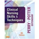 NEW in 3 Days - US EDITION - Clinical Nursing Skills & Techniques by Perry 8 Ed
