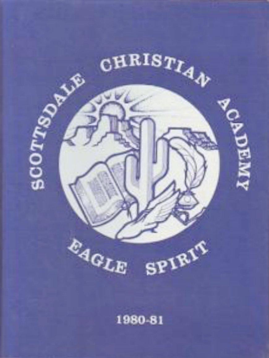 1981 Scottsdale Christian Academy Yearbook ~ Phoenix AZ