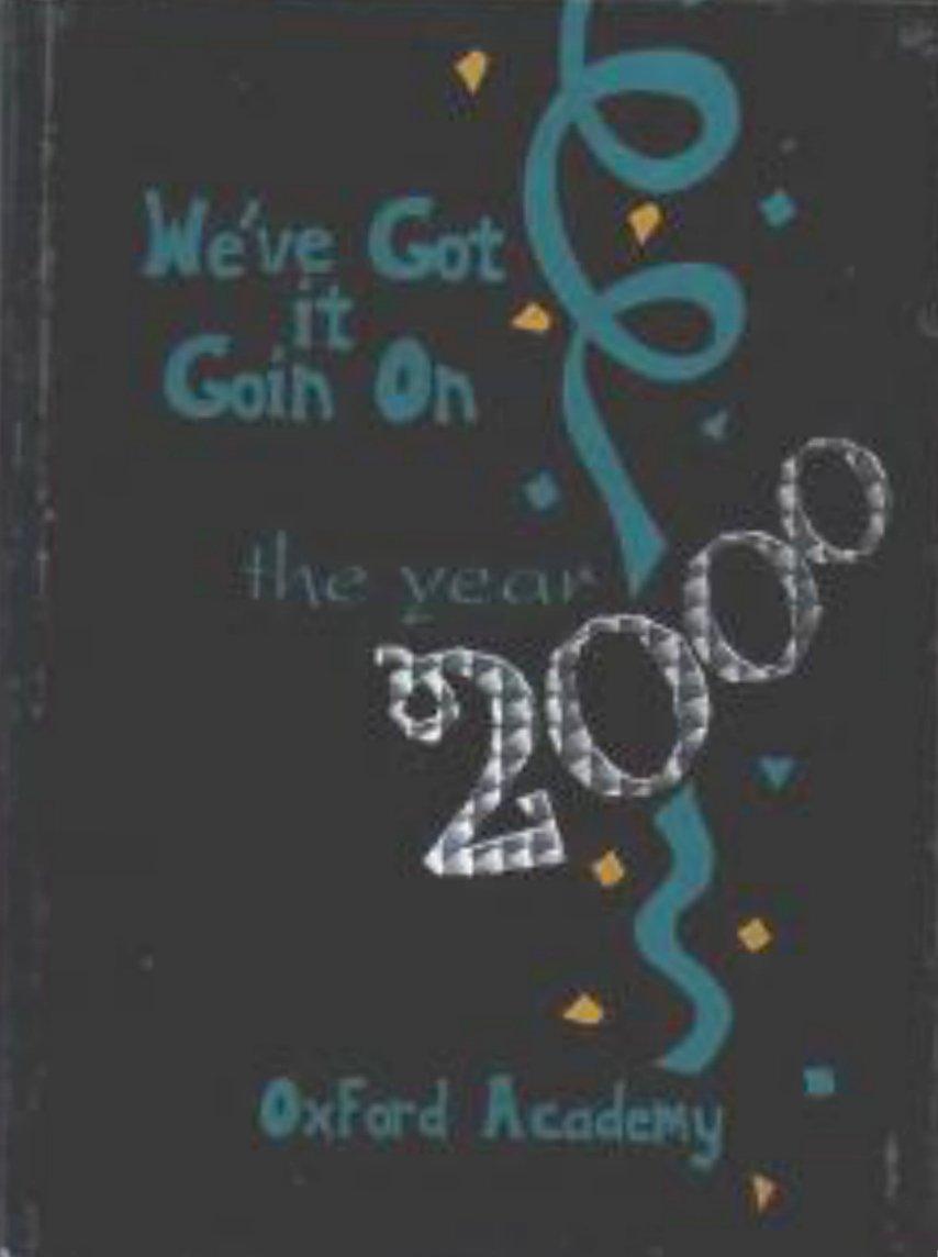 2000 Oxford Academy Yearbook 7 thru 12 Cypress Calif