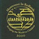 2000 Montessori in Redlands California Yearbook