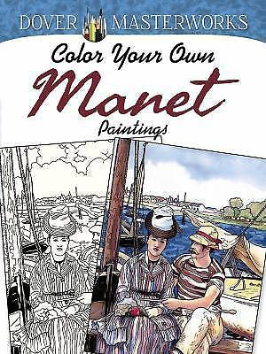 Adult Coloring: Dover Masterworks: Color Your Own Manet Paintings by Marty Noble