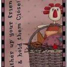 Primitive Country Folk Art Kitchen Refrigerator Magnet - Gather up Your Friends_