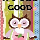 Beautiful Fun Decor Design Collectible Kitchen Fridge Magnet - It's Owl Good