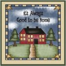 Primitive Country Folk Art Kitchen Refrigerator Magnet - It's Always Good to be