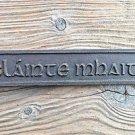LOVELY GAELIC VINTAGE STYLE CAST IRON SIGN SLAINTE MAHAITH GOOD HEALTH PUB SIGN