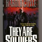 They are Soliders, by Harold Coyle, 1st Edition, 2004