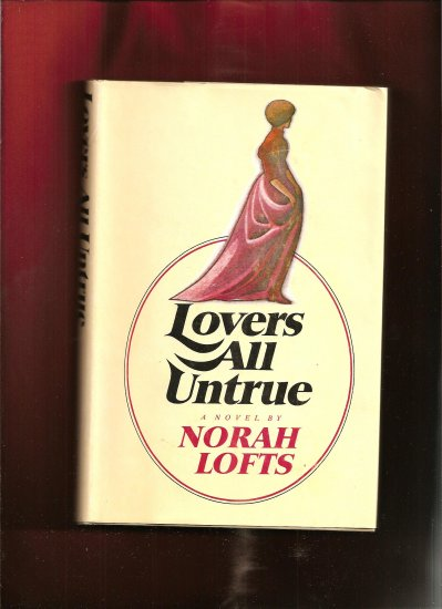 Lovers All Untrue, Norah Lofts,1970 VINTAGE book
