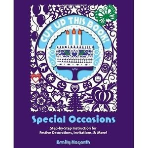 Cut Up This Book ~ Instruction for Decorations, Invitations & More. Emily Hogart