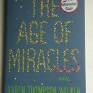 THE AGE OF MIRACLES Book Signed Author Karen Thompson Walker 1st Ed Hardcover