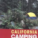 California Camping: The Complete Guide to More Than 1,500 Tent and RV Campgrounds