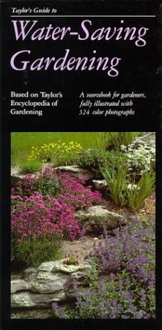 Taylor's Guide to Water-Saving Gardening: A Sourcebook for Gardeners,