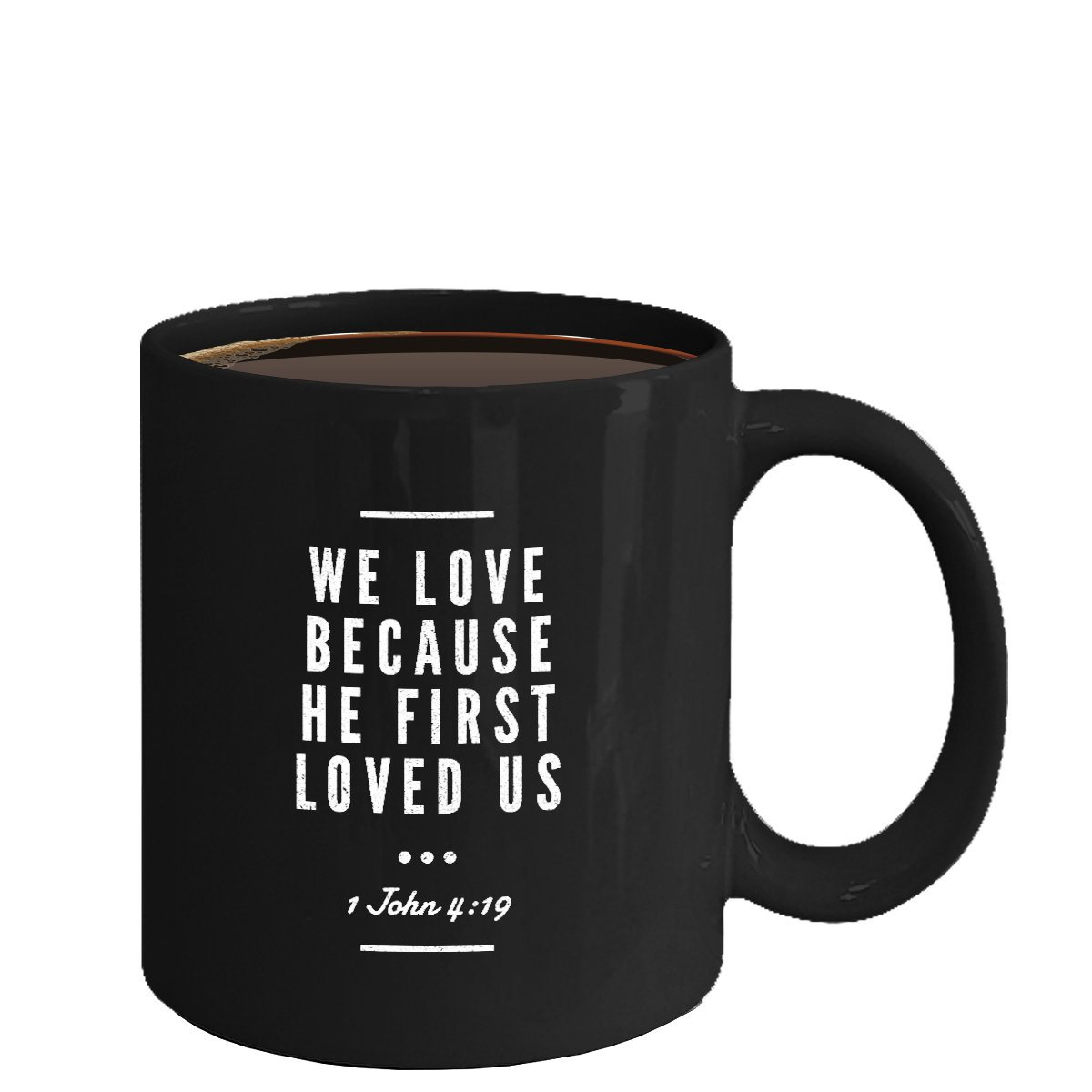 Christian Ceramic Coffee Mug - He First Loved Us - Cool Large Cup (Black) - Best Gift for Men, Women
