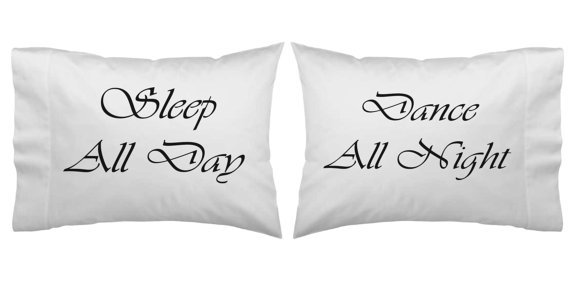 Sleep All Day Dance All Night Pillowcase Set Couples Gift Wedding Gift