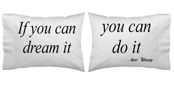 If you can dream it, you can do it Pillowcase set, Disney Inspired