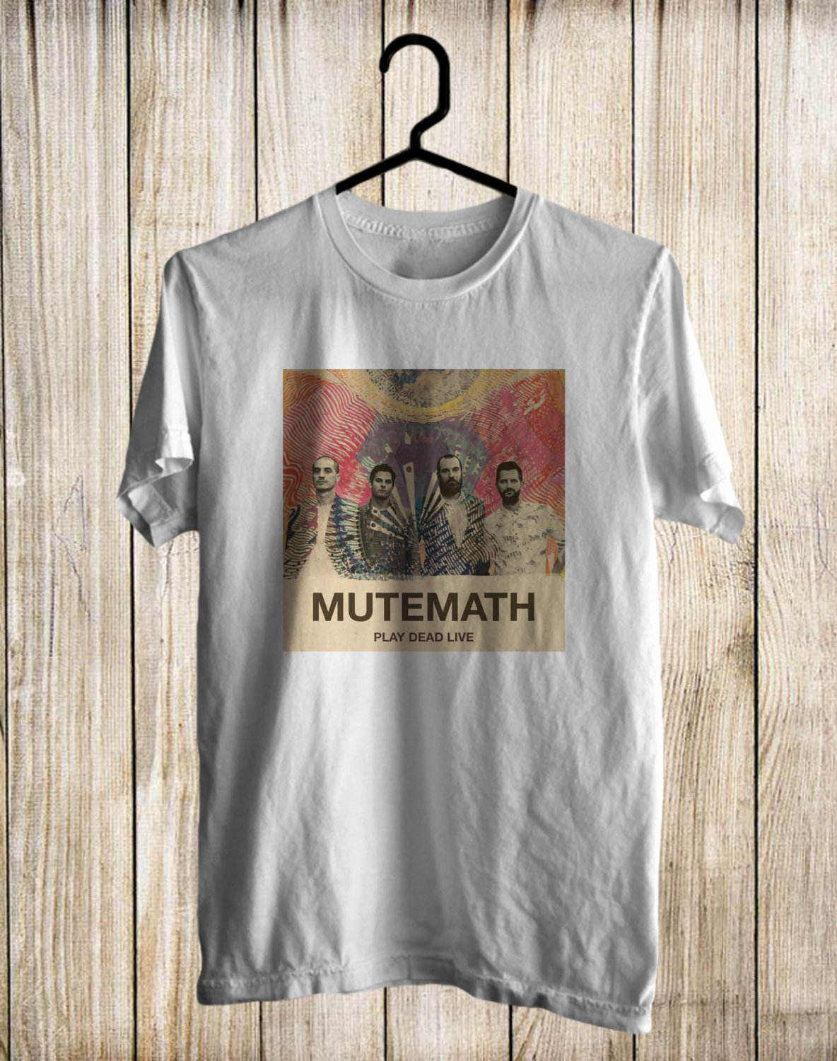 Mutemath Play Dead Alive Tour 2017  White Tee's Front Side by Complexart