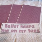 Ballet Keeps Me On My Toes - 4pc Mat Set