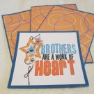 Brothers are a Work of Heart - Title/Saying Mat Set