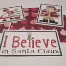 I Believe In Santa a - 5 piece mat set
