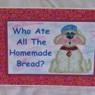 """Who Ate All The Homemade Bread - 5x7"""" Greeting Card with envelope"""