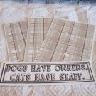 Dogs Have Owners a - 4pc Mat Set