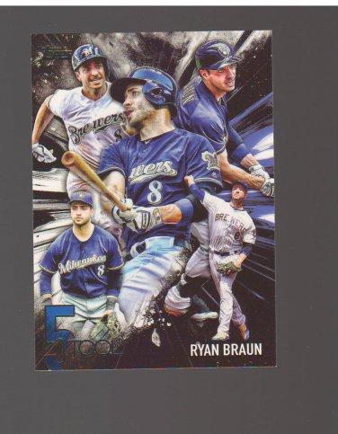 2017 Topps Five Tool #5T14 Ryan Braun Team: Milwaukee Brewers