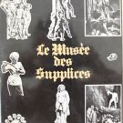 The MUSEUM of tortures (LE MUSEE DES SUPPLICES ) book - Roland Villeneuve