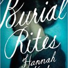 Burial Rites: A Novel by Hannah Kent