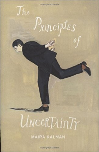 The Principles of Uncertainty by Maira Kalman
