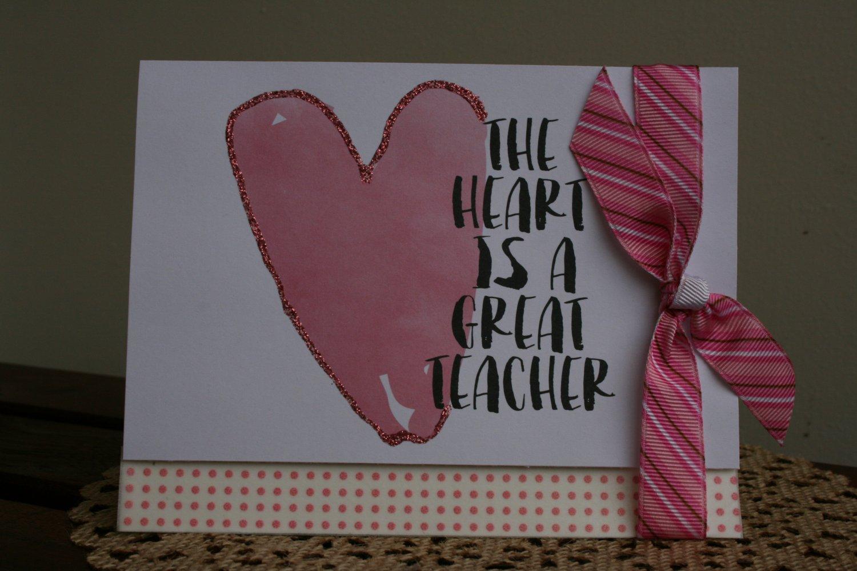 The Heart is a Great Teacher Handmade Card