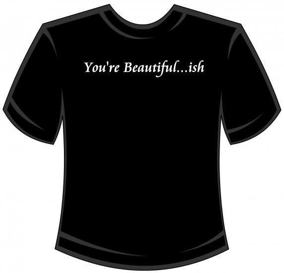 You're Beautiful...ish