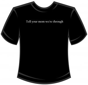 Tell Your Mom...