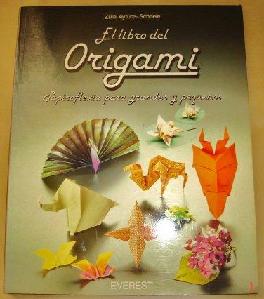 The Book of Origami by Zülal Aytüre-Scheele - Spanish / ISBN 8424156560