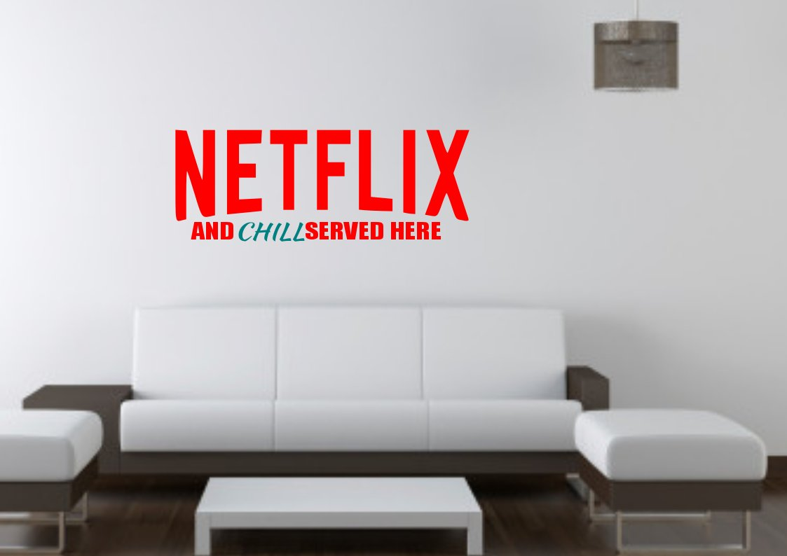 Netflix and Chill Served Here Small 17x11(inch)
