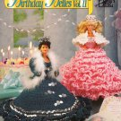 Annie's Attic Fashion Doll Birthday Belles Volume II 6 Designs to Crochet