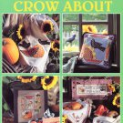 Leisure Arts Something to Crow About 11 Designs to Cross Stitch