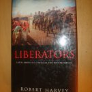 Liberators : Latin America's Struggle for Independence by Robert Harvey (2000...