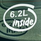 6.2L Inside Vinyl Car Window Bumper Sticker Decal Laptop 6.2 Engine Ford GM Chevrolet V8