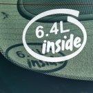 6.4L Inside Vinyl Car Window Bumper Sticker Decal Laptop 6.4 Ford Hemi Power Stroke Diesel
