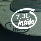 7.3L Inside Vinyl Car Window Bumper Sticker Decal Laptop 7.3 Power Stroke Diesel Engine