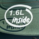1.6L Inside Vinyl Car Window Bumper Sticker Decal Laptop 1.6 I4 Ford EcoBoost Honda D16 Engine
