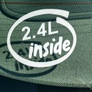 2.4L Inside Vinyl Car Window Bumper Sticker Decal Laptop 2.4 I-4 Chrysler GM Honda Ecotec Kia