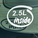 2.5L Inside Vinyl Car Window Bumper Sticker Decal Laptop 2.5 I4 V6 Mazda GM IS250