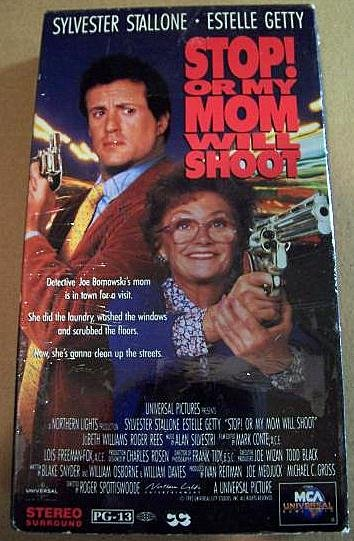 Stop! or my Mom will Shoot [VHS]