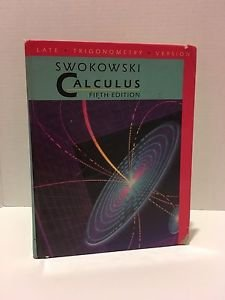 Calculus : Late Trigonometry Version by Earl William Swokowski (1992, Paperback)