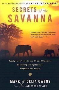 Secrets of the Savanna : Twenty-Three Years in the African Wilderness...