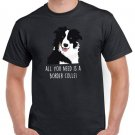 All You Need Is A Border Collie T-shirt Dog Lovers Tshirt Cool Unisex Top Tee